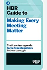 HBR Guide to Making Every Meeting Matter (HBR Guide Series) Kindle Edition