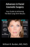 Advances in Facial Cosmetic Surgery: Your Guide to Achieving the Best Long-Term Results