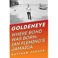 Goldeneye – Where Bond Was Born: Ian Fleming`s Jamaica