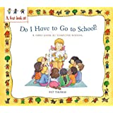 Starting School: Do I Have to Go to School?: A First Look at Starting School