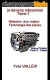 Je deviens mécanicien - tome 1: Réparation d'un moteur, technologie des pièces