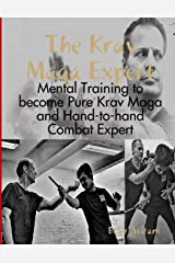 The Krav Maga Expert - Mental Training to become Pure Krav Maga and Hand-to-hand Combat Expert Paperback