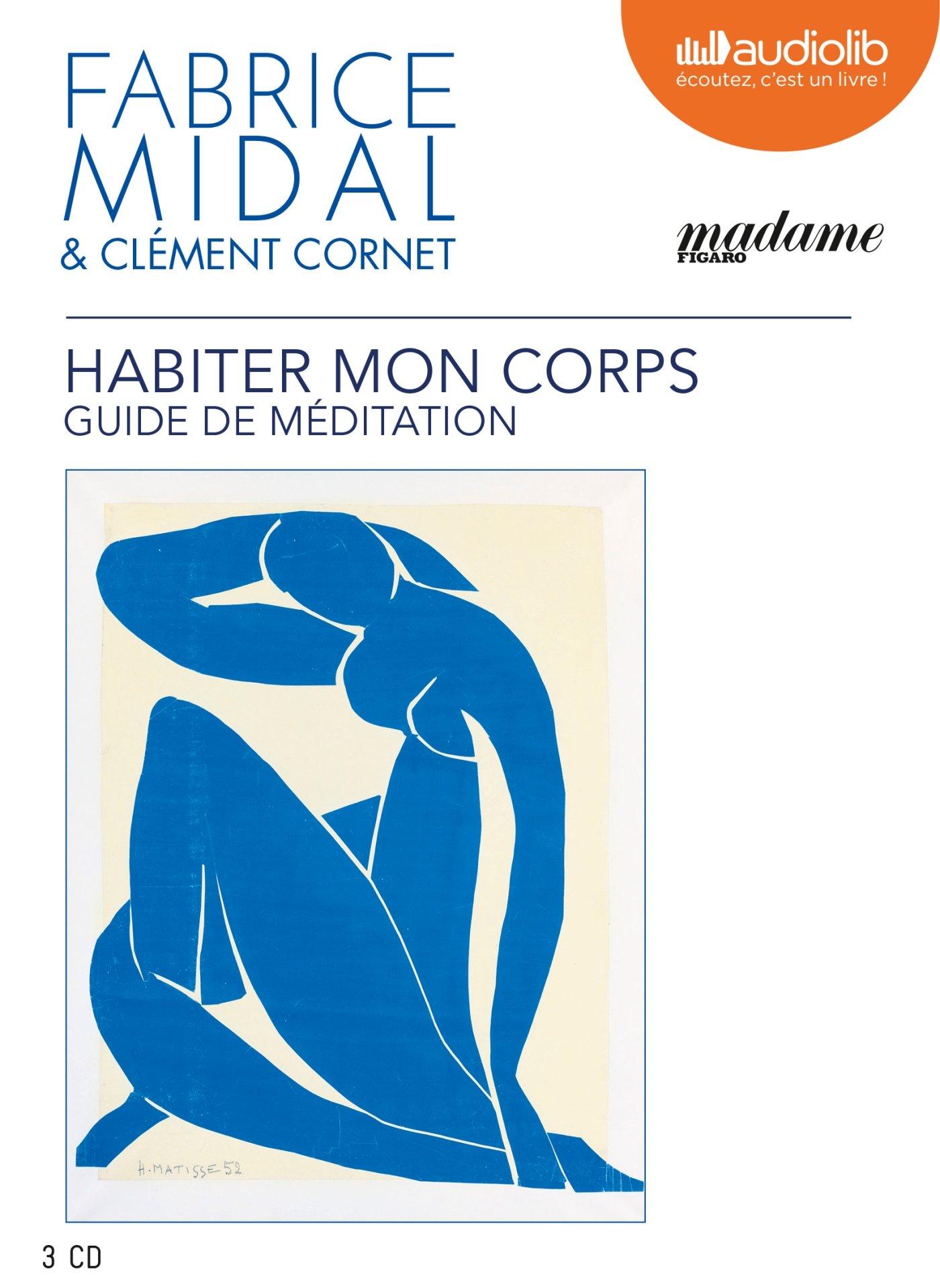 Habiter mon corps - Guide de méditation: Livre audio 3 CD audio: Amazon.fr:  Midal Fabrice: Livres