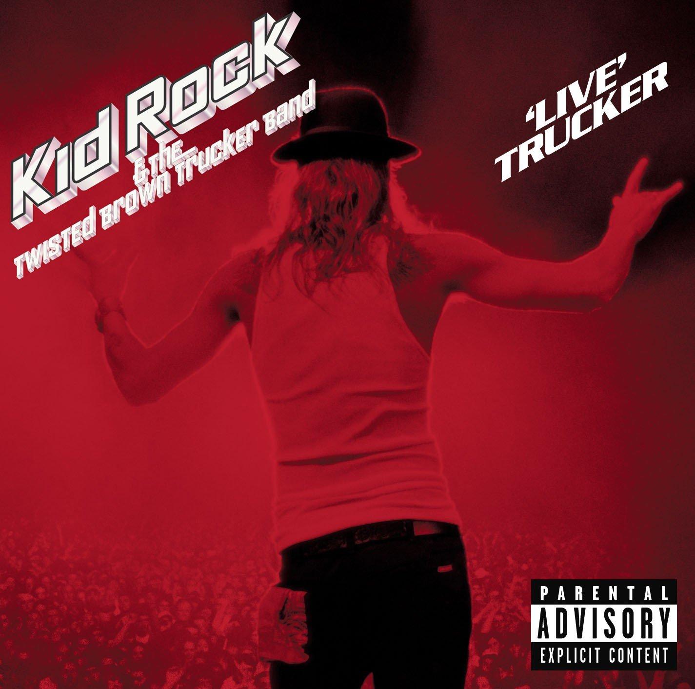 Live Trucker by KID ROCK