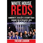 WHITE HOUSE REDS: Communists, Socialists & Security Risks Running for US President, 2020