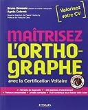 Maîtrisez l'orthographe : Avec la certification Voltaire - 700 tests de diagnostic, 1400 exercices d'entraînement, Parcours personnalisés, Annales corrigées, Outil numérique pour évaluer votre score