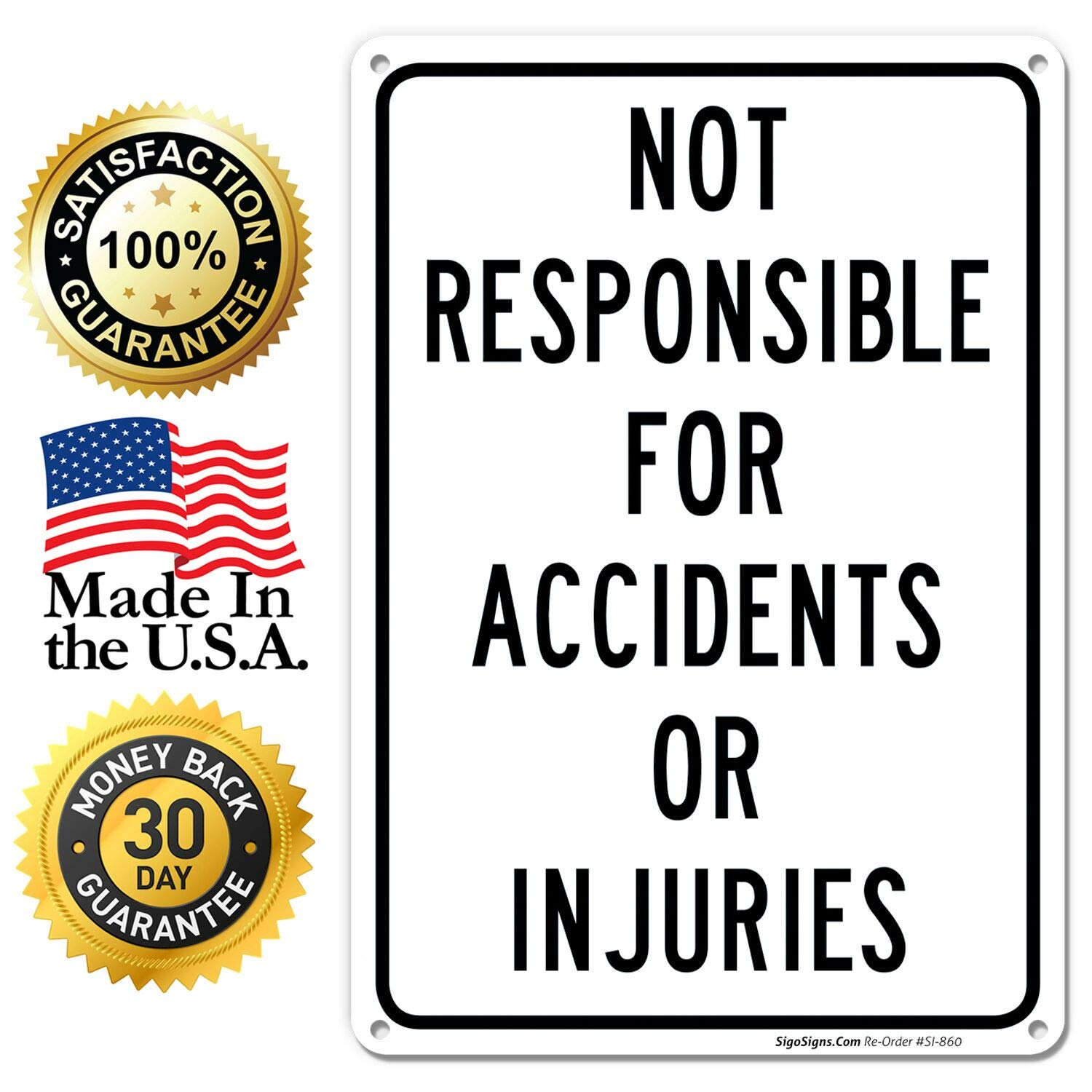 10x14 Rust Free,40 Aluminum UV Printed Easy to Mount Weather Resistant Long Lasting Ink Made in USA by SIGO SIGNS SI-860 Not Responsible for Accidents Or Injuries Sign