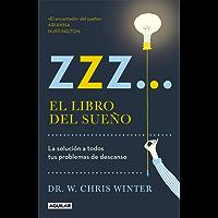 ZZZ... El libro del sueño: La solución a todos tus problemas de descanso