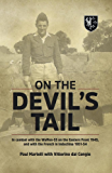 On the Devil's Tail: In Combat with the Waffen-SS on the Eastern Front 1945, and with the French in Indochina 1951-54