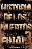 Final. Historia de los muertos