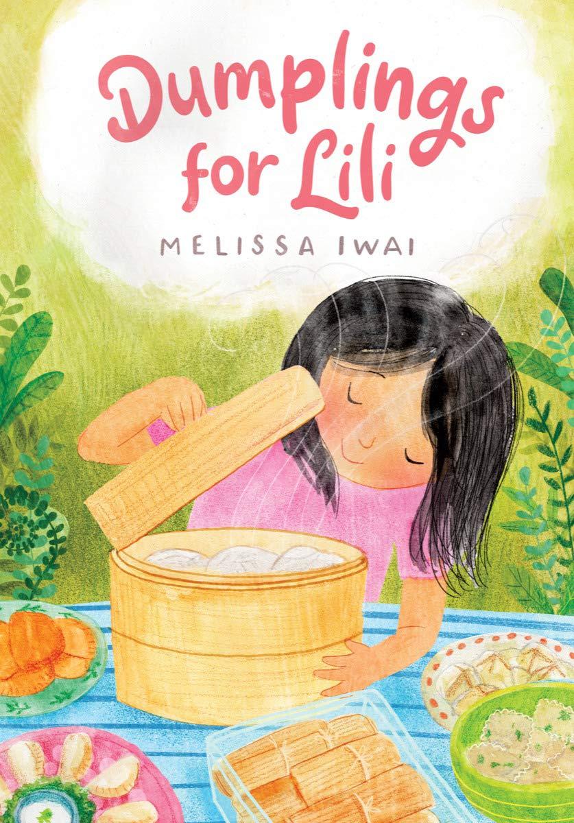 Dumplings for Lili: Iwai, Melissa: 9781324003427: Amazon.com: Books