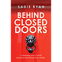 Behind Closed Doors: A gripping debut thriller you won't want to miss this Summer. (English Edition)