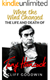 When The Wind Changed: The Life and Death of Tony Hancock