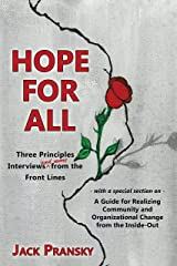 Hope for All: Three Principles Interviews and More from the Front Lines Kindle Edition