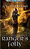 Ranger's Folly: A Tale of the Dwemhar (Lost Tales of the Realms Book 1)