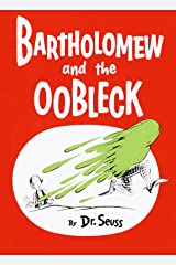 Bartholomew and the Oobleck (Classic Seuss) Kindle Edition