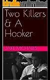 Two Killers & A Hooker