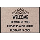 WHAT ON EARTH Welcome Mat - Beware of Wife Kids/Pets Also Shady Husband Cool - Olefin Doormat