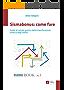 Sismabonus: come fare: Guida per il calcolo pratico della classificazione sismica degli edifici (Fare sismica Vol. 1)