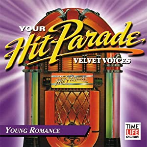 Your Hit Parade Velvet Voices: Young Romance