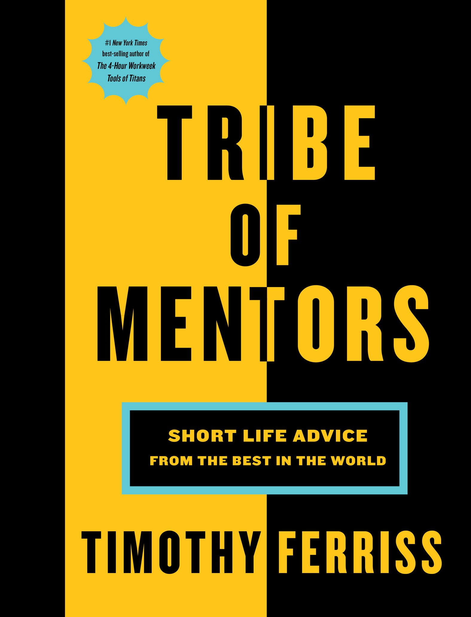 Tribe of Mentors: Short Life Advice from the Best in the World by Houghton Mifflin Harcourt