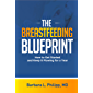 The Breastfeeding Blueprint: How to Get Started and Keep It Flowing for a Year