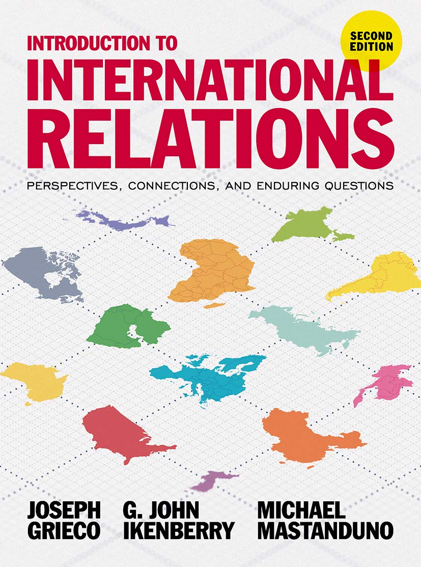 Introduction To International Relations Perspectives Connections And Enduring Questions Kindle Edition By Grieco Joseph G John Ikenberry Michael Mastanduno Politics Social Sciences Kindle Ebooks Amazon Com