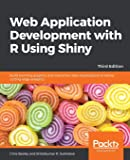 Web Application Development with R Using Shiny: Build stunning graphics and interactive data visualizations to deliver…