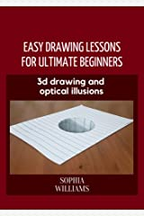 3d drawing and optical illusions: how to draw optical illusions and 3d art step by step Guide for Kids, Teens and Students. New edition Kindle Edition