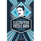 The Nikola Tesla Electrifying Puzzle Book: Puzzles Inspired by the Enigmatic Inventor