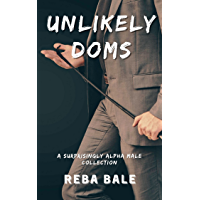 Unlikely Doms : A Surprisingly Alpha Male Collection (English Edition)