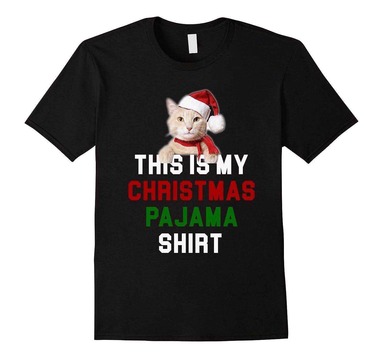 Cat Christmas T-Shirt -This is My Christmas Pajama Shirt-RT