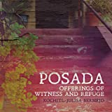 Posada: Offerings of Witness and Refuge