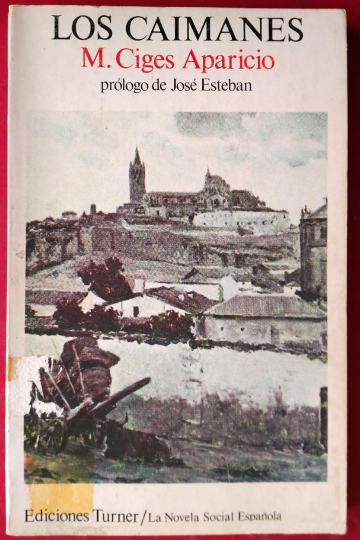 Los caimanes (La novela social española): Amazon.es: Ciges Aparicio, Manuel: Libros
