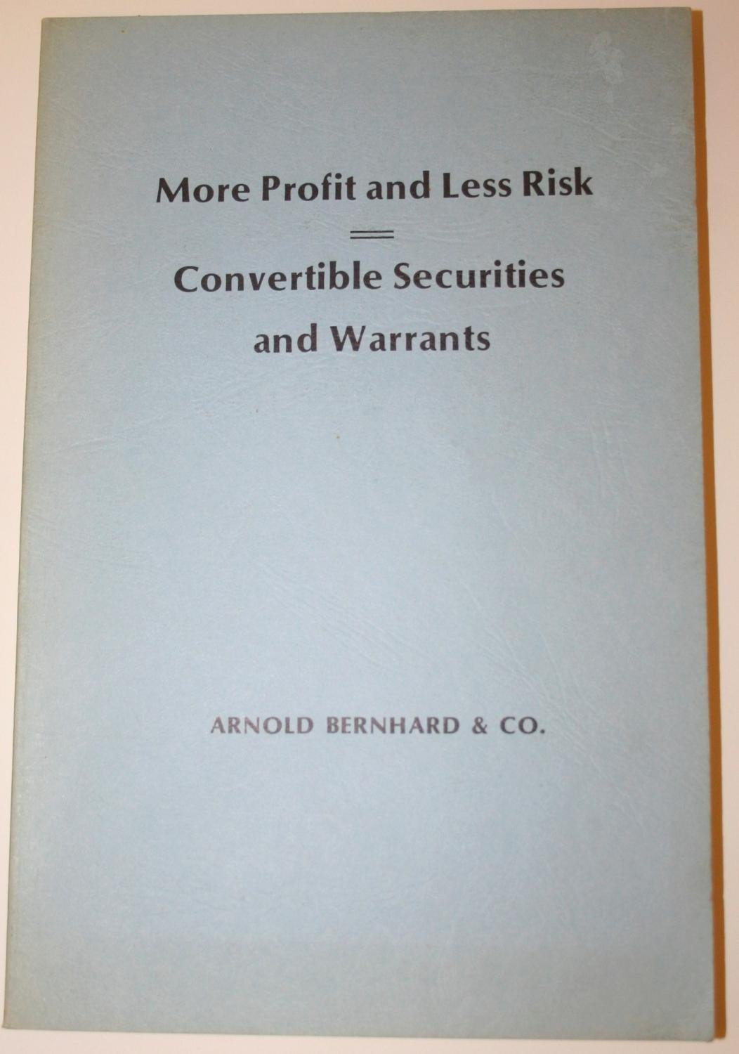 More Profit and Less Risk, Convertible Securities and