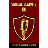 Virtual Summits 101: How to create your own virtual summit in the next 90 days even if you have no audience
