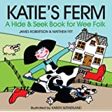 Katie's Ferm: A Hide-and-Seek Book for Wee Folk