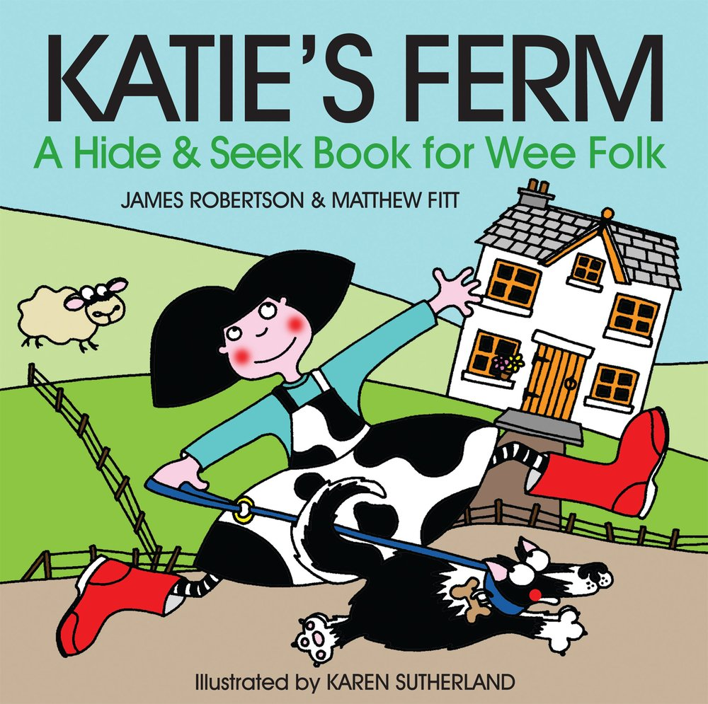 Katie\'s Ferm: A Hide-and-Seek Book for Wee Folk: James Robertson ...