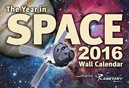 the year in space 2016 wall calendar large format 16 x 22 when