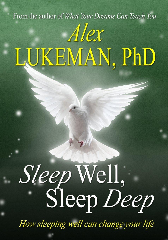 Sleep Well, Sleep Deep: How Sleeping Well Can Change Your Life pdf epub