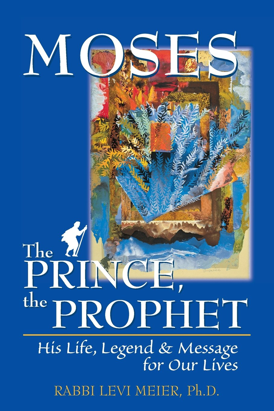 Moses: The Prince, the Prophet - His Life, Legend and Message for Our  Lives: Levi Meier: 9781580230698: Amazon.com: Books