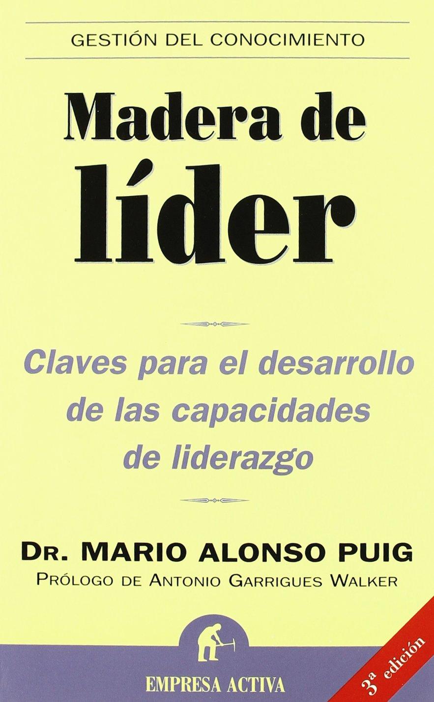 Madera de líder (Gestión del conocimiento): Amazon.es: Mario Alonso Puig: Libros
