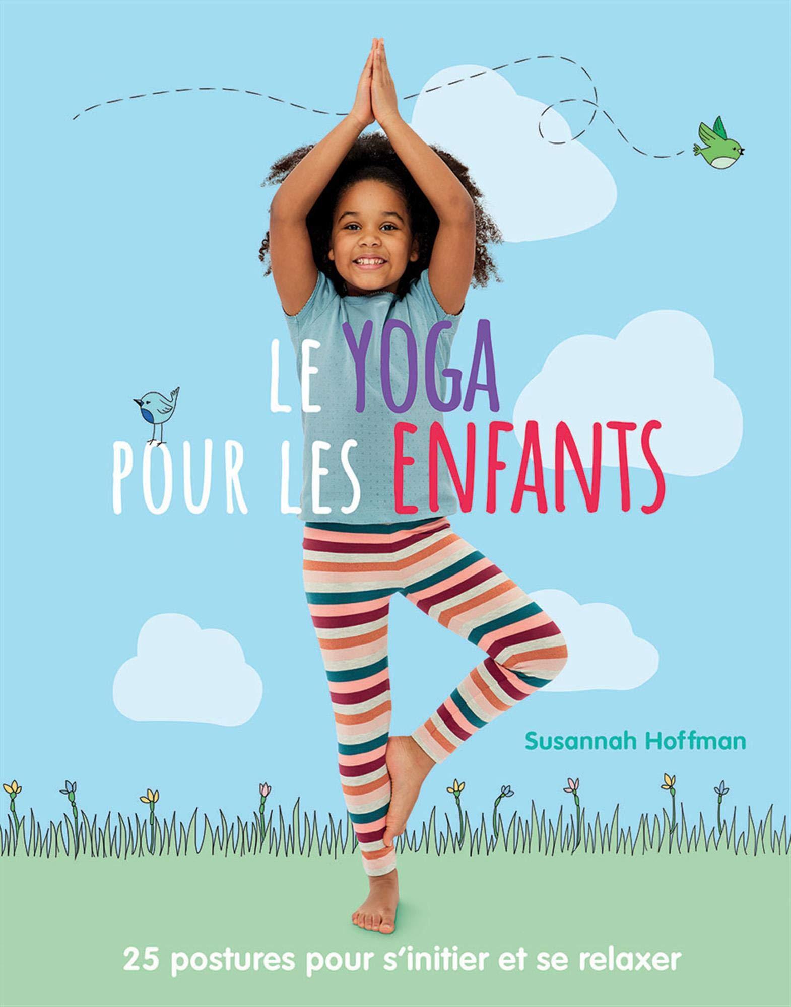 Le Yoga Pour Les Enfants (French Edition): Susannah Hoffman ...