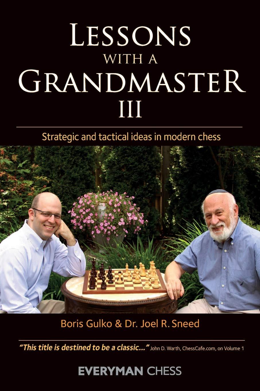 Boris Gulko & Joel Sneed_Lessons with a GM_vol.1-3 (PDF+PGN+CBV) 71gHIUaqS8L