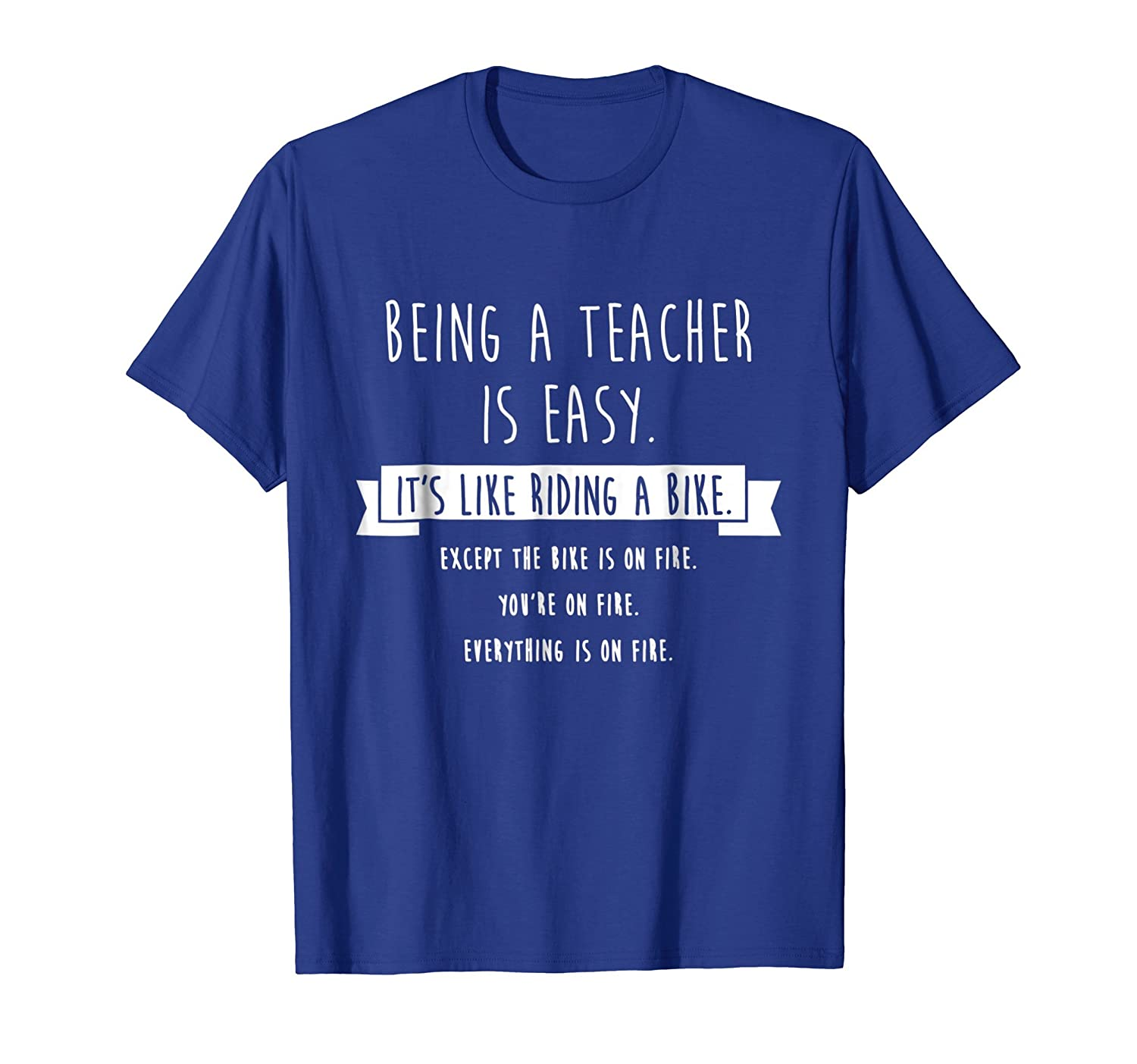 Being A Teacher is Easy Shirt, Funny Sarcastic Gift-ln
