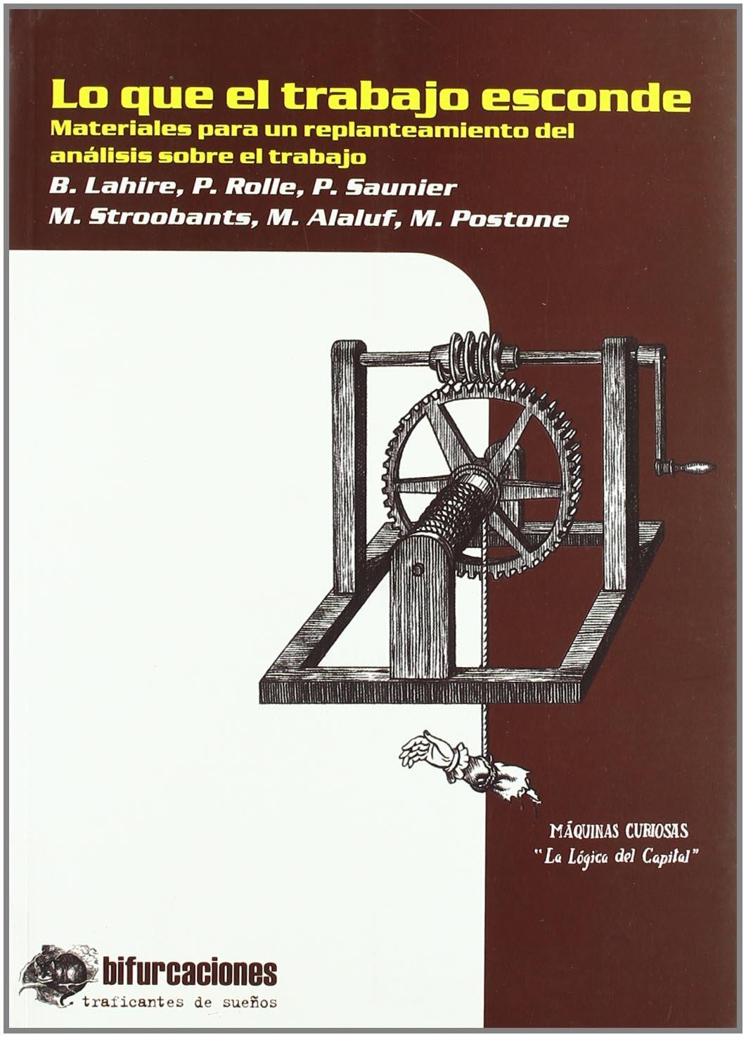 Que el trabajo esconde, lo (Bifurcaciones): Amazon.es: Lahire / Rolle / Saunier, Stroobants / Alaluf / Postone: Libros