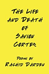 The Life and Death of Savion Cortez Kindle Edition