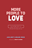 More People to Love: How the Bible Starts in a Garden and Ends in a City and What That Means for You