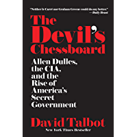The Devil's Chessboard: Allen Dulles, the CIA, and the Rise of America's Secret Government (English Edition)