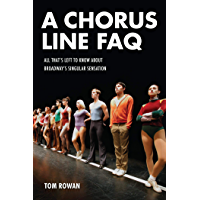 A Chorus Line FAQ: All That's Left to Know About Broadway's Singular Sensation (English Edition)